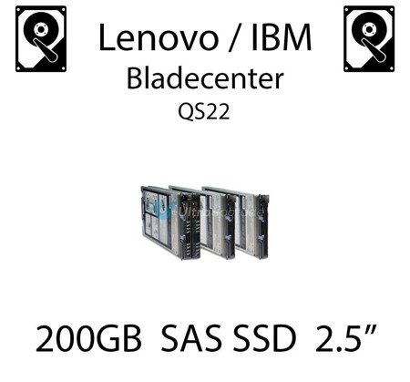 "200GB 2.5"" dedykowany dysk serwerowy SAS do serwera Lenovo / IBM Bladecenter QS22, SSD Enterprise , 600MB/s - 49Y6144"
