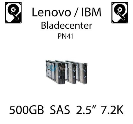 "500GB 2.5"" dedykowany dysk serwerowy SAS do serwera Lenovo / IBM Bladecenter PN41, HDD Enterprise 7.2k, 750MB/s - 42D0707"