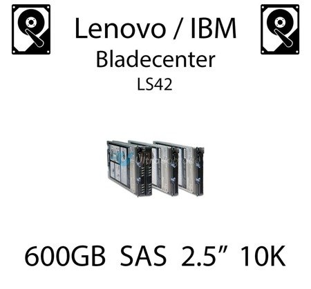 """600GB 2.5"""" dedykowany dysk serwerowy SAS do serwera Lenovo / IBM Bladecenter LS42, HDD Enterprise 10k, 600MB/s - 90Y8908"""