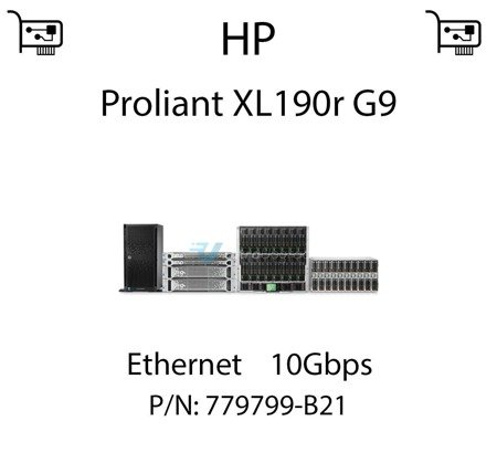 Karta sieciowa Ethernet 10Gbps dedykowana do serwera HP Proliant XL190r G9 (REF) - 779799-B21